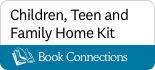 Book Connections - children, teen and family home kit