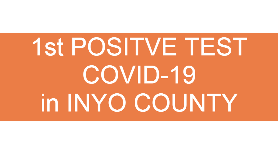 1st Positive COVID-19 Test - Inyo County